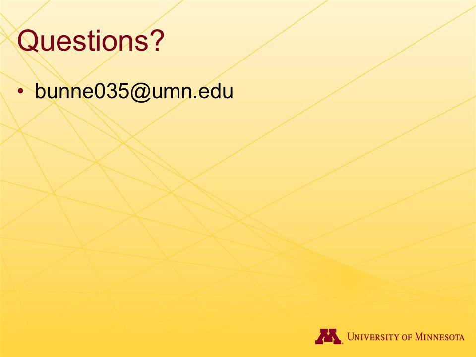 Questions bunne035@umn.edu