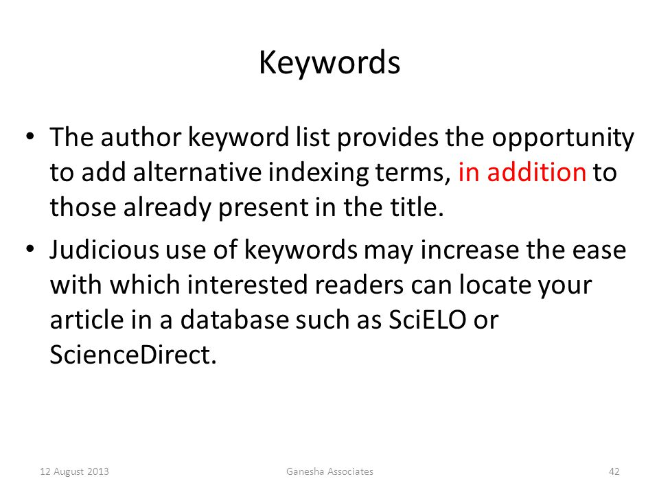 Keywords The author keyword list provides the opportunity to add alternative indexing terms, in addition to those already present in the title.