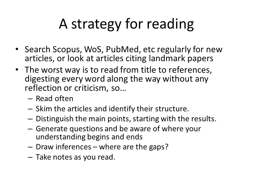 A strategy for reading Search Scopus, WoS, PubMed, etc regularly for new articles, or look at articles citing landmark papers.