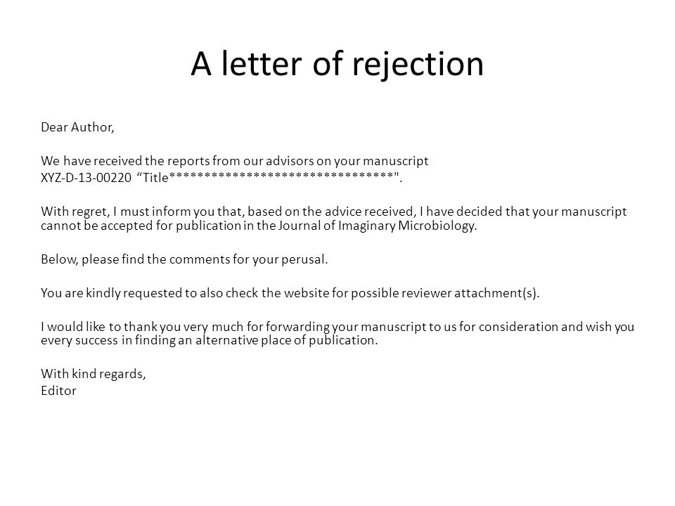 A letter of rejection Dear Author,