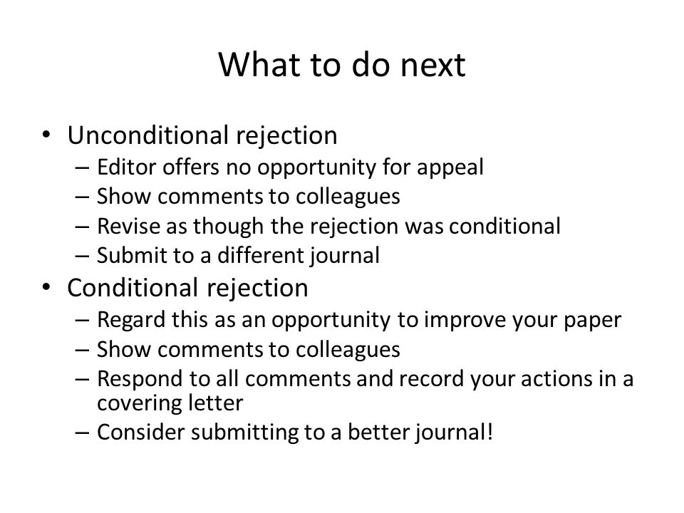 What to do next Unconditional rejection Conditional rejection