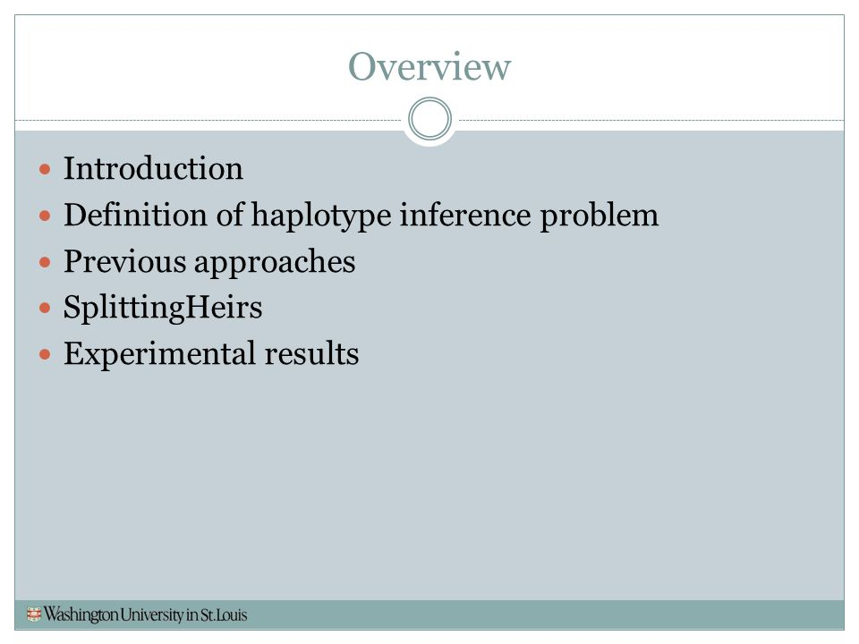 Overview Introduction Definition of haplotype inference problem