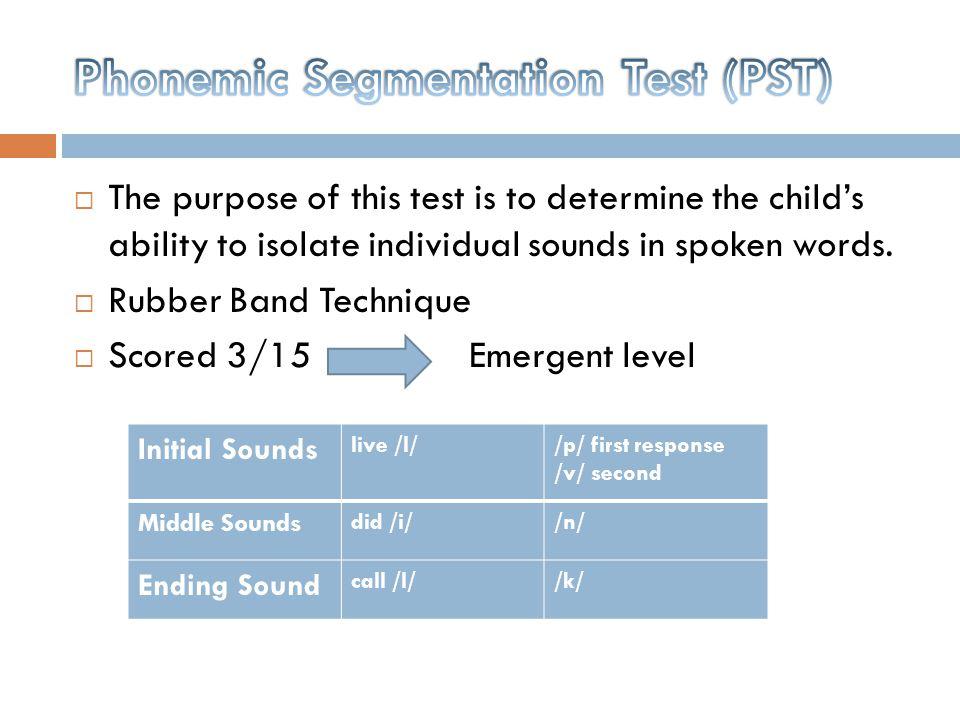 Phonemic Segmentation Test (PST)
