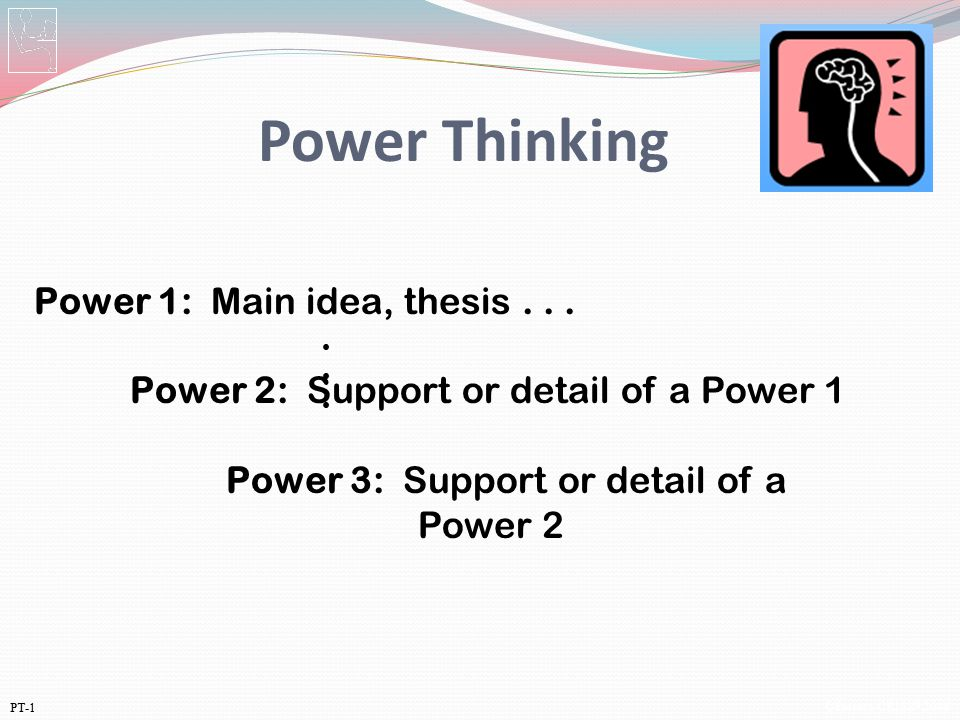 Power Thinking Power 1: Main idea, thesis . . .