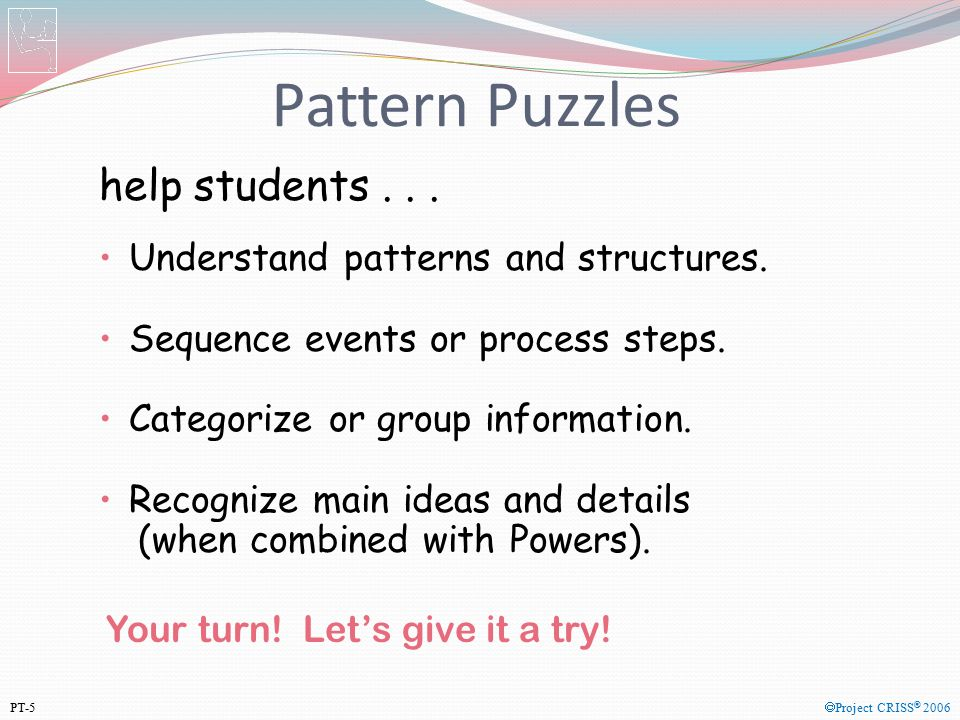 Pattern Puzzles help students . . .