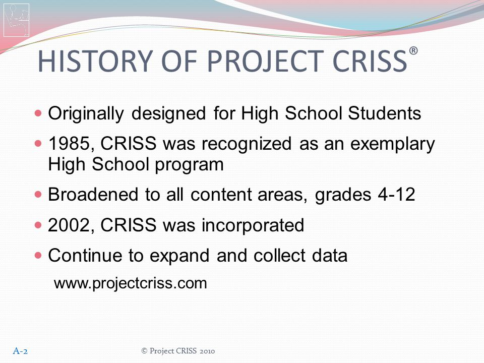 HISTORY OF PROJECT CRISS®