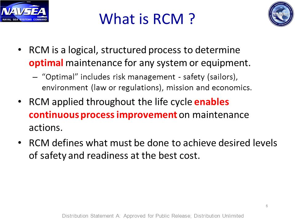 What is RCM RCM is a logical, structured process to determine optimal maintenance for any system or equipment.