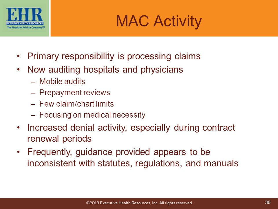 MAC Activity Primary responsibility is processing claims