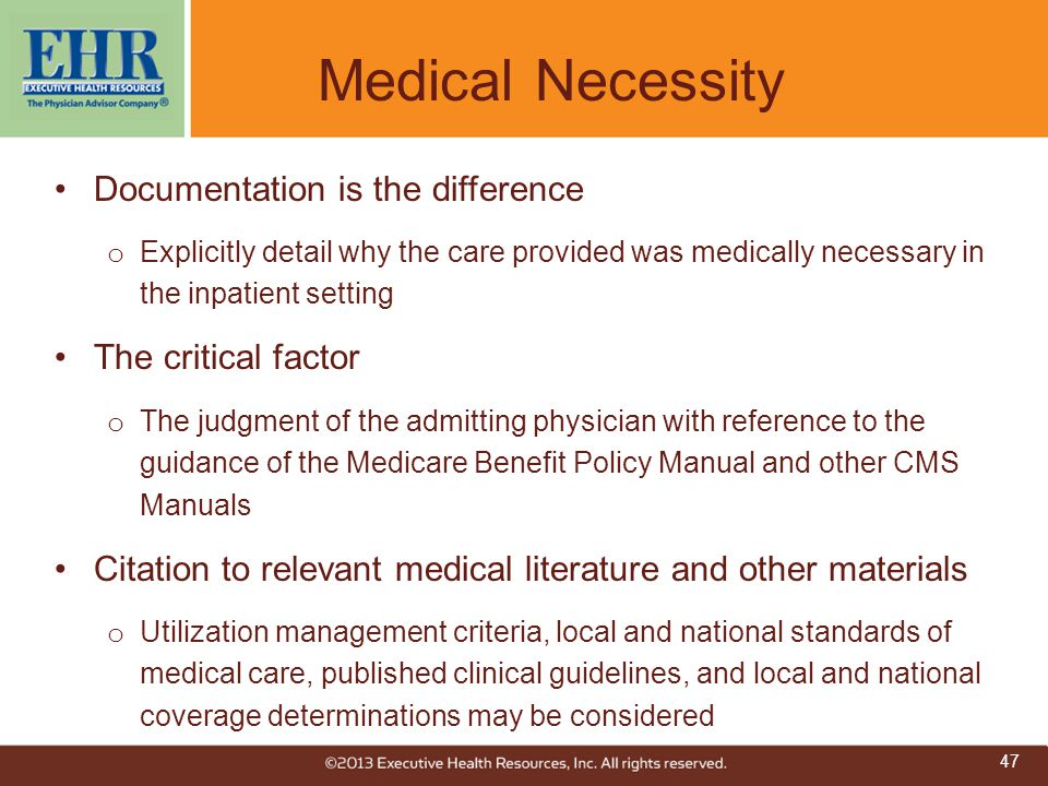 Medical Necessity Documentation is the difference The critical factor