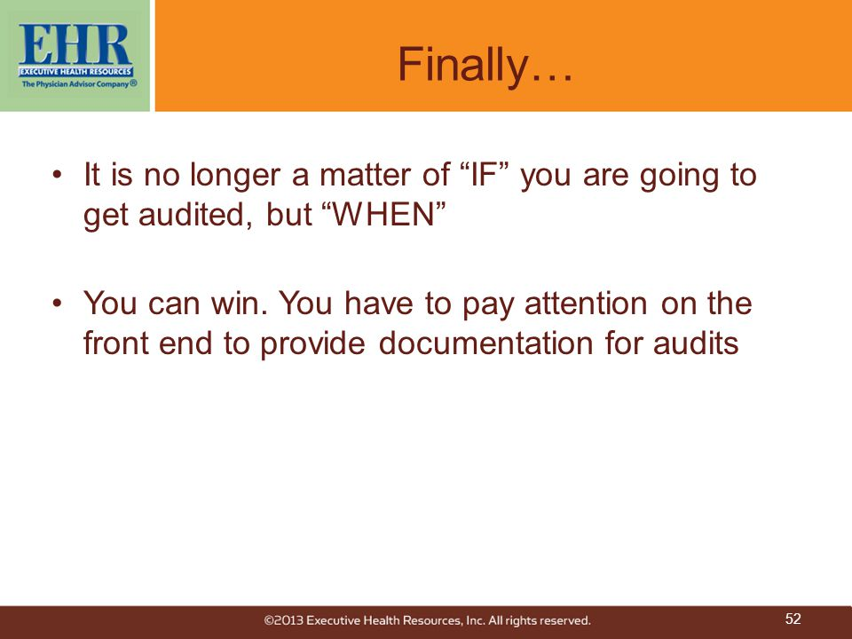 Finally… It is no longer a matter of IF you are going to get audited, but WHEN