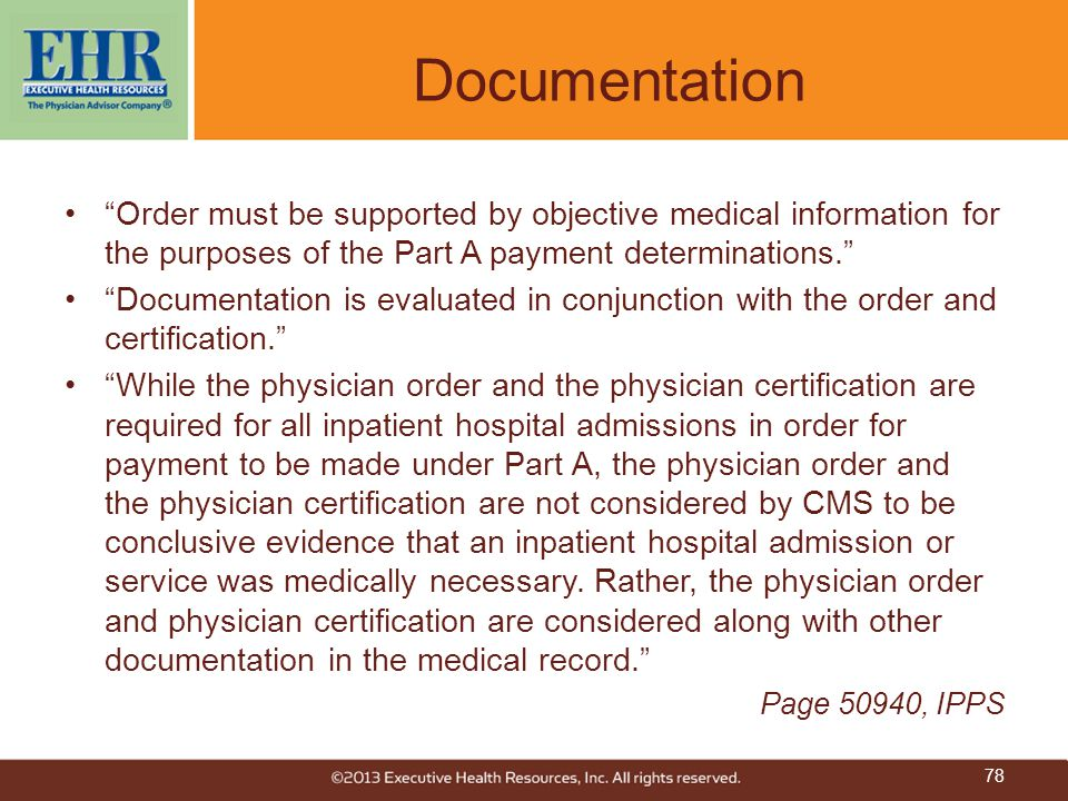 Documentation Order must be supported by objective medical information for the purposes of the Part A payment determinations.
