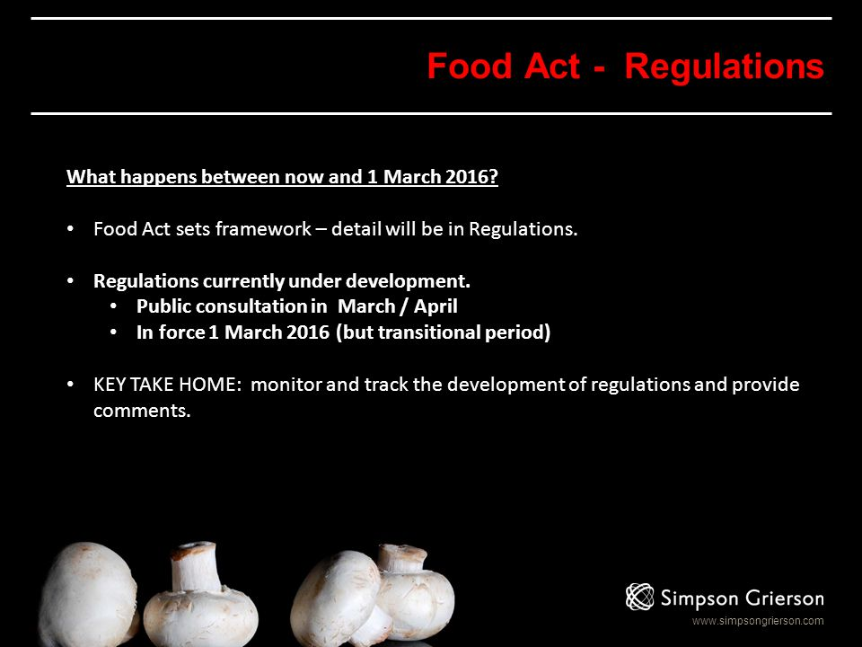 Food Act - Regulations What happens between now and 1 March 2016