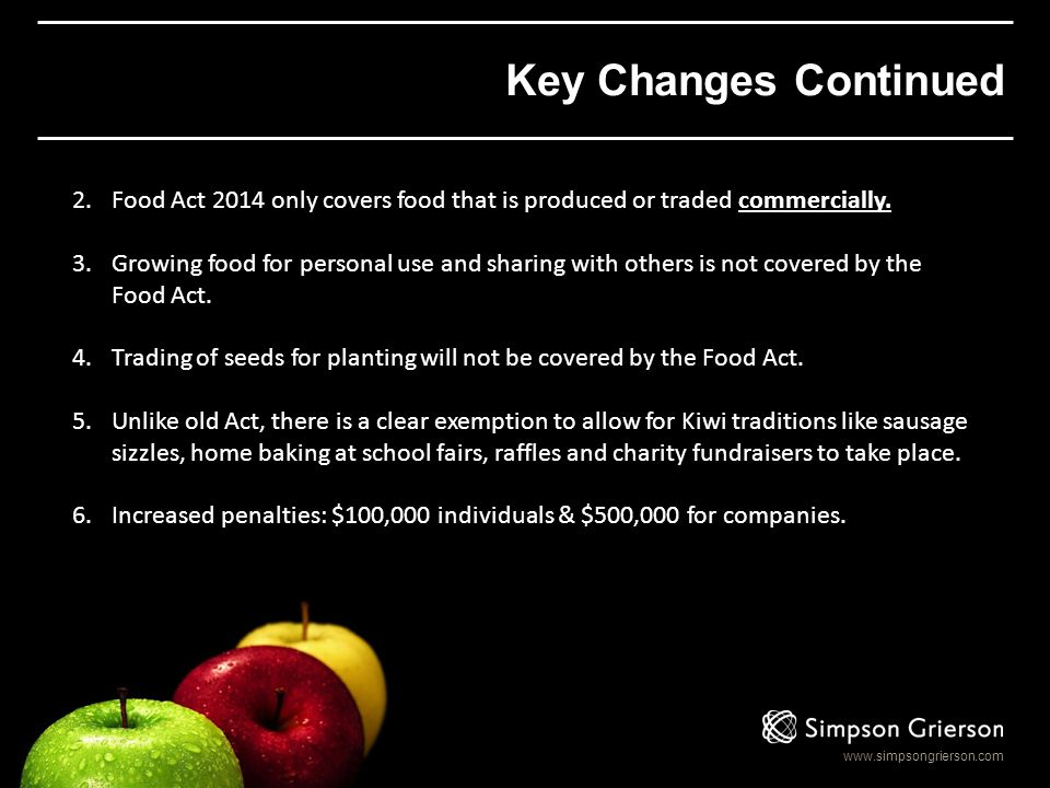 Key Changes Continued Food Act 2014 only covers food that is produced or traded commercially.