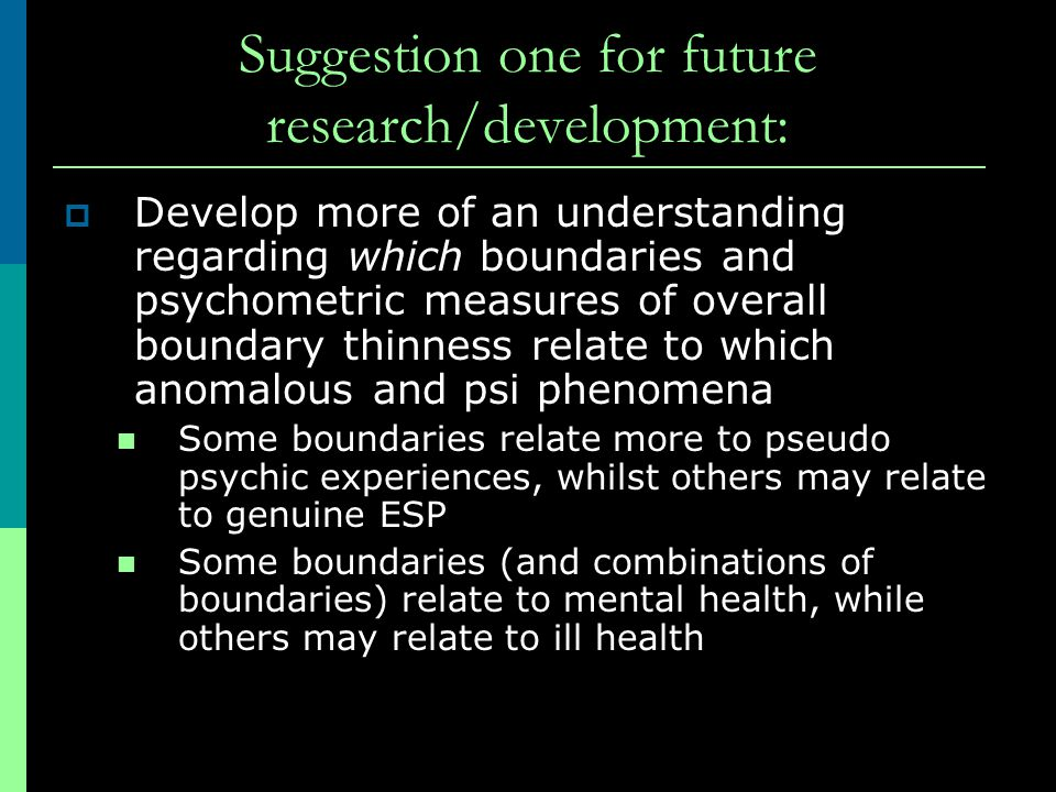 Suggestion one for future research/development: