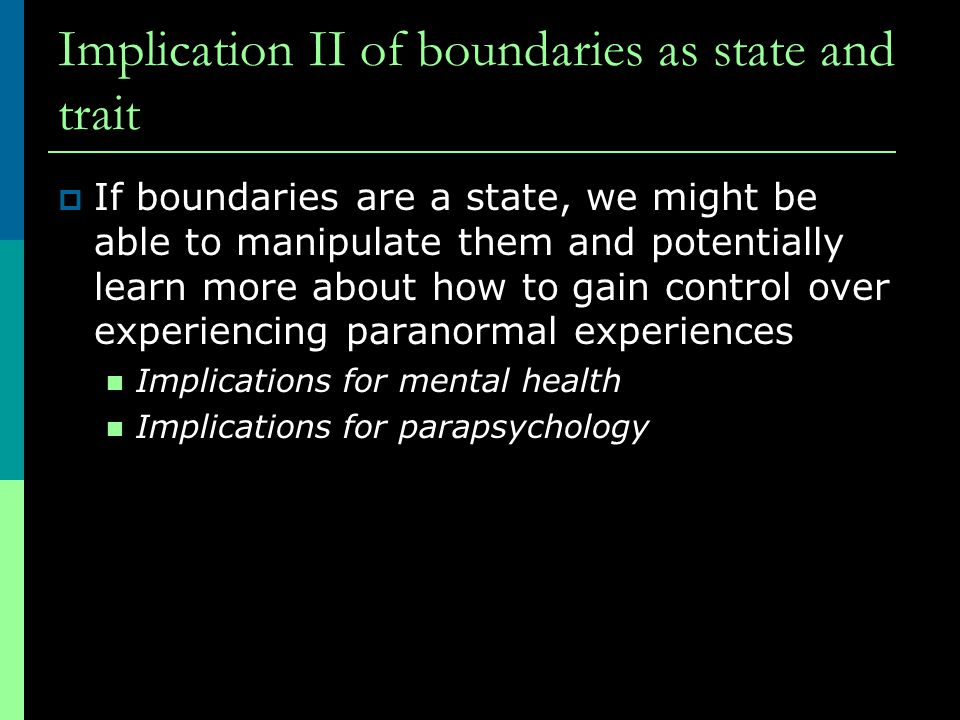 Implication II of boundaries as state and trait
