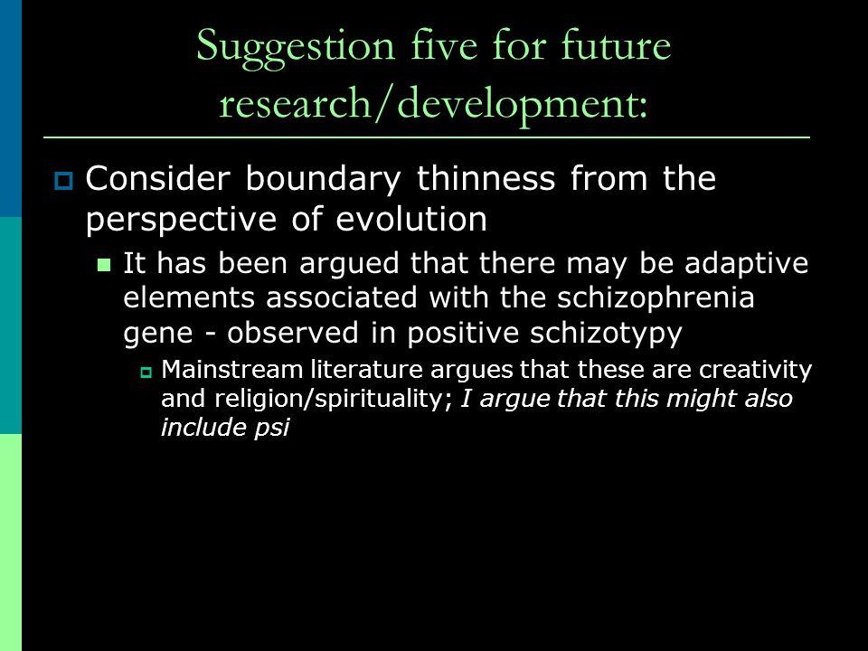 Suggestion five for future research/development:
