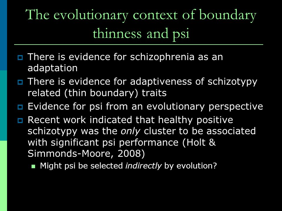 The evolutionary context of boundary thinness and psi