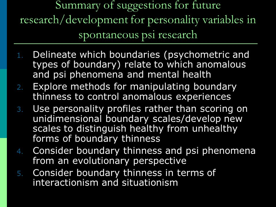 Summary of suggestions for future research/development for personality variables in spontaneous psi research