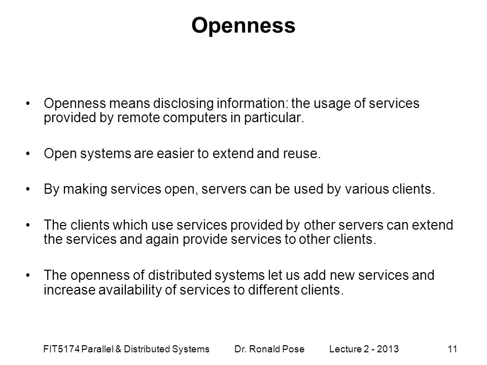 Openness Openness means disclosing information: the usage of services provided by remote computers in particular.