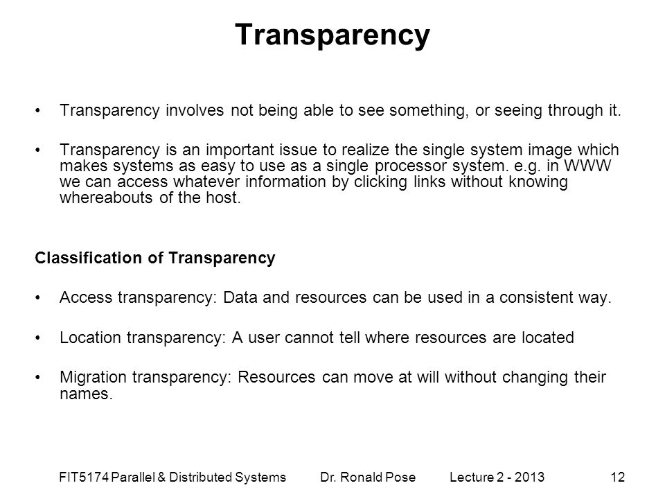 Transparency Transparency involves not being able to see something, or seeing through it.