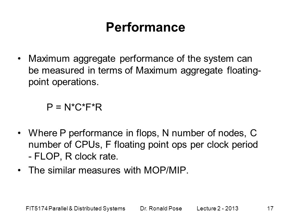 Performance Maximum aggregate performance of the system can be measured in terms of Maximum aggregate floating-point operations.
