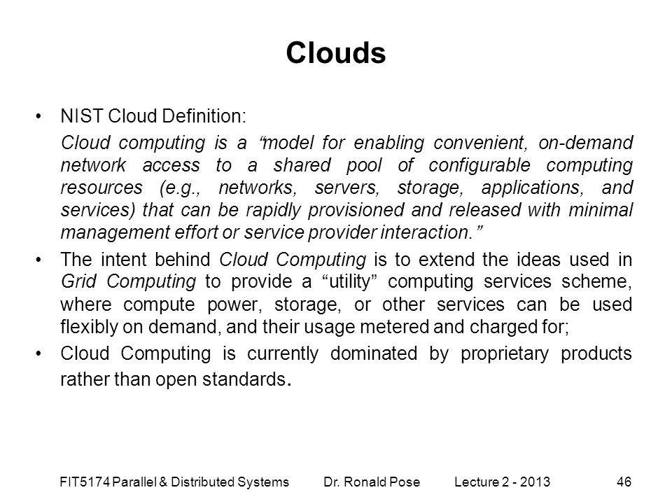 Clouds NIST Cloud Definition: