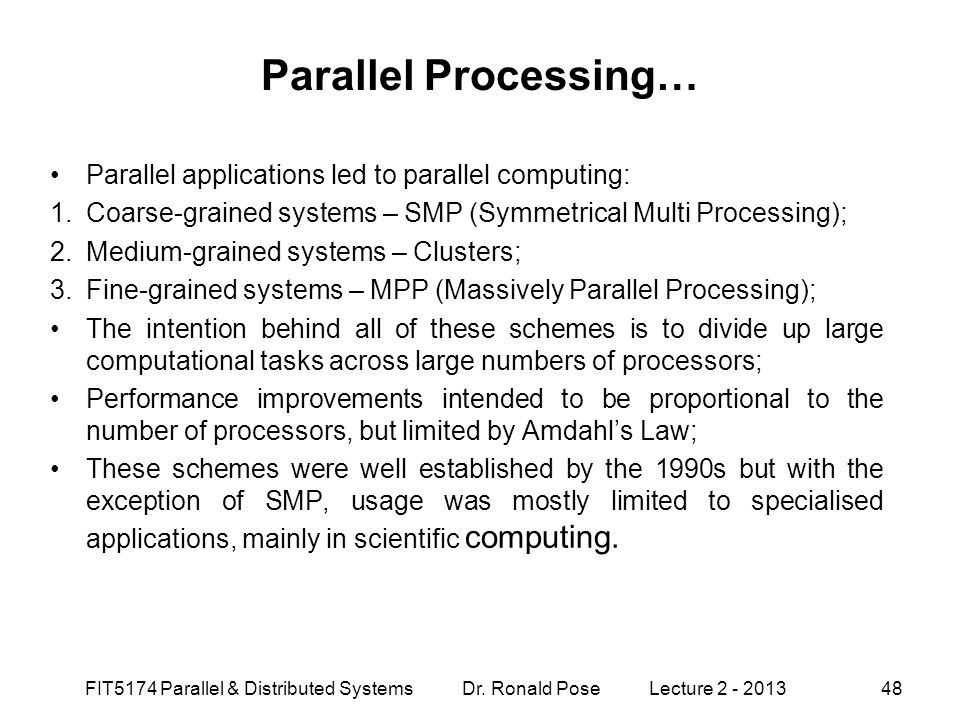 Parallel Processing… Parallel applications led to parallel computing: