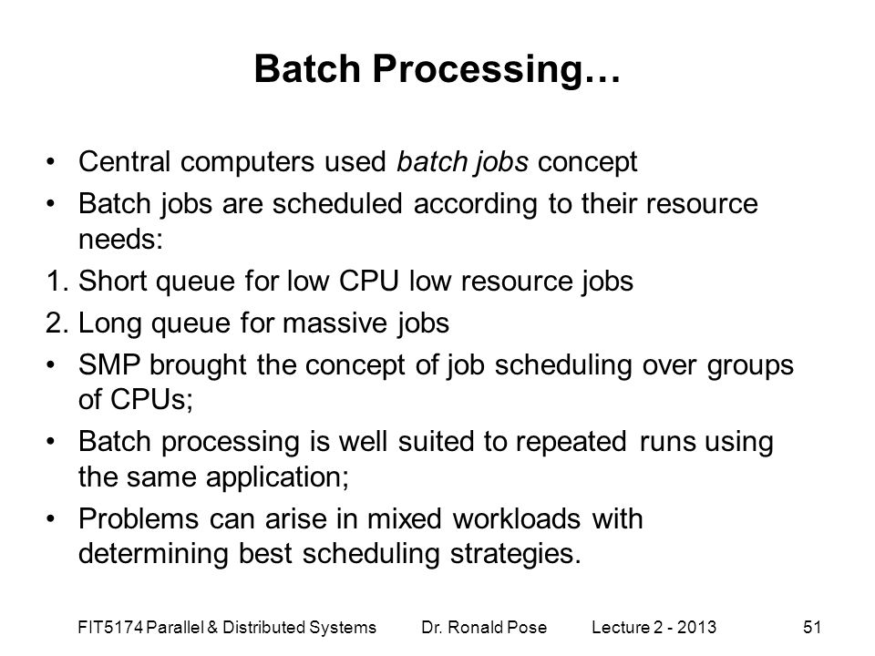 Batch Processing… Central computers used batch jobs concept