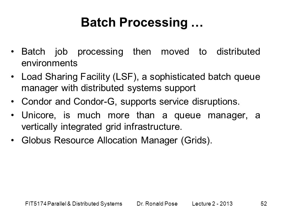 Batch Processing … Batch job processing then moved to distributed environments.