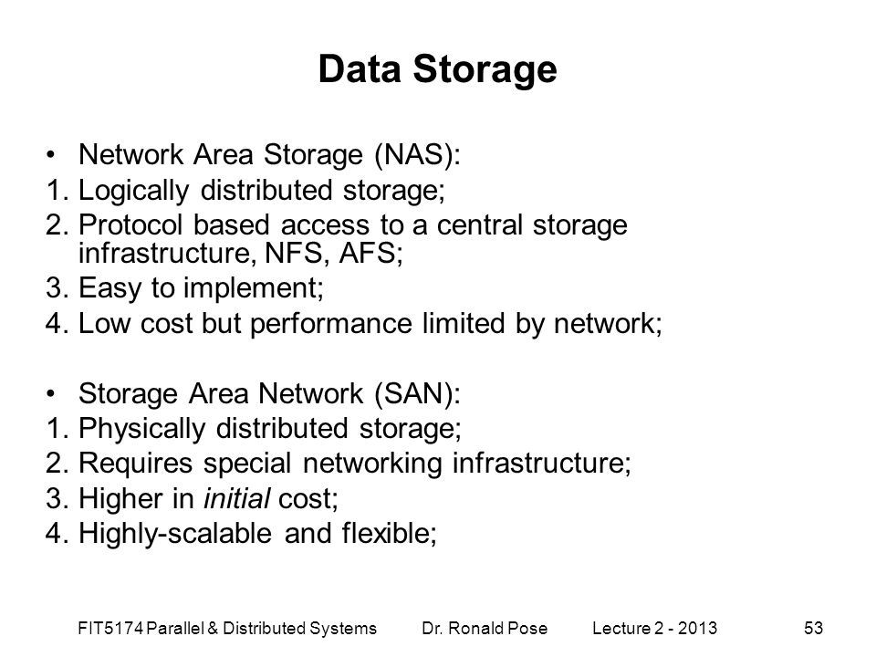 Data Storage Network Area Storage (NAS):