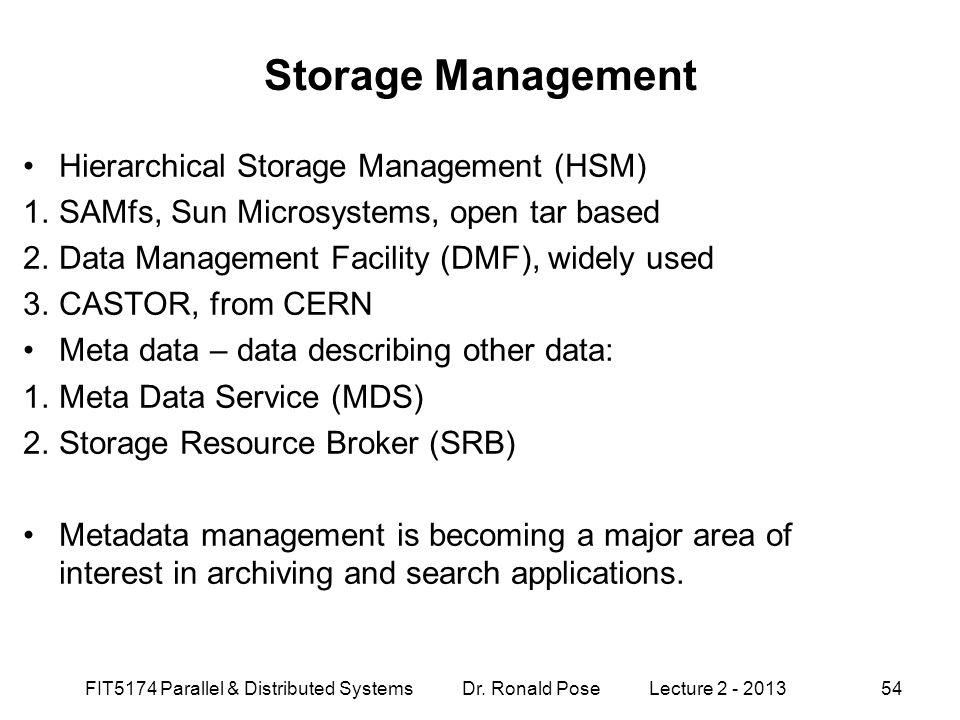 Storage Management Hierarchical Storage Management (HSM)
