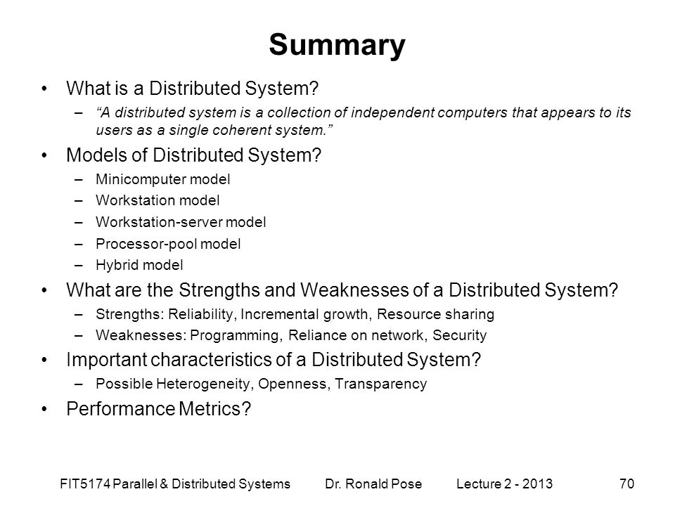 Summary What is a Distributed System Models of Distributed System
