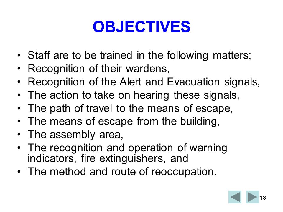 OBJECTIVES Staff are to be trained in the following matters;