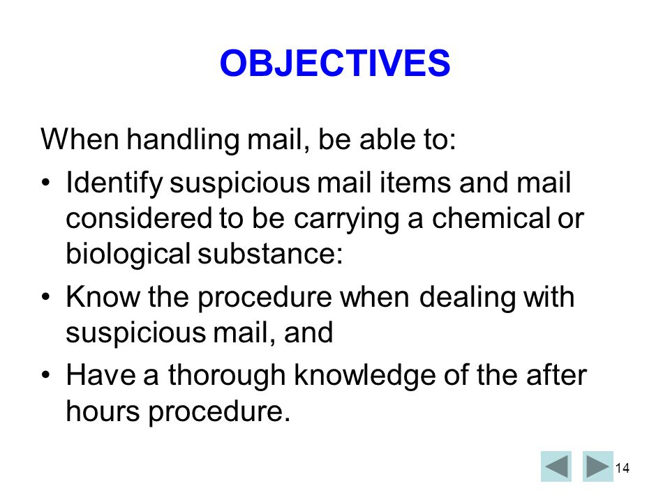 OBJECTIVES When handling mail, be able to: