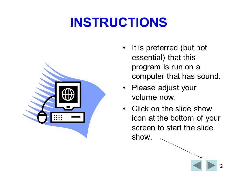 INSTRUCTIONS It is preferred (but not essential) that this program is run on a computer that has sound.