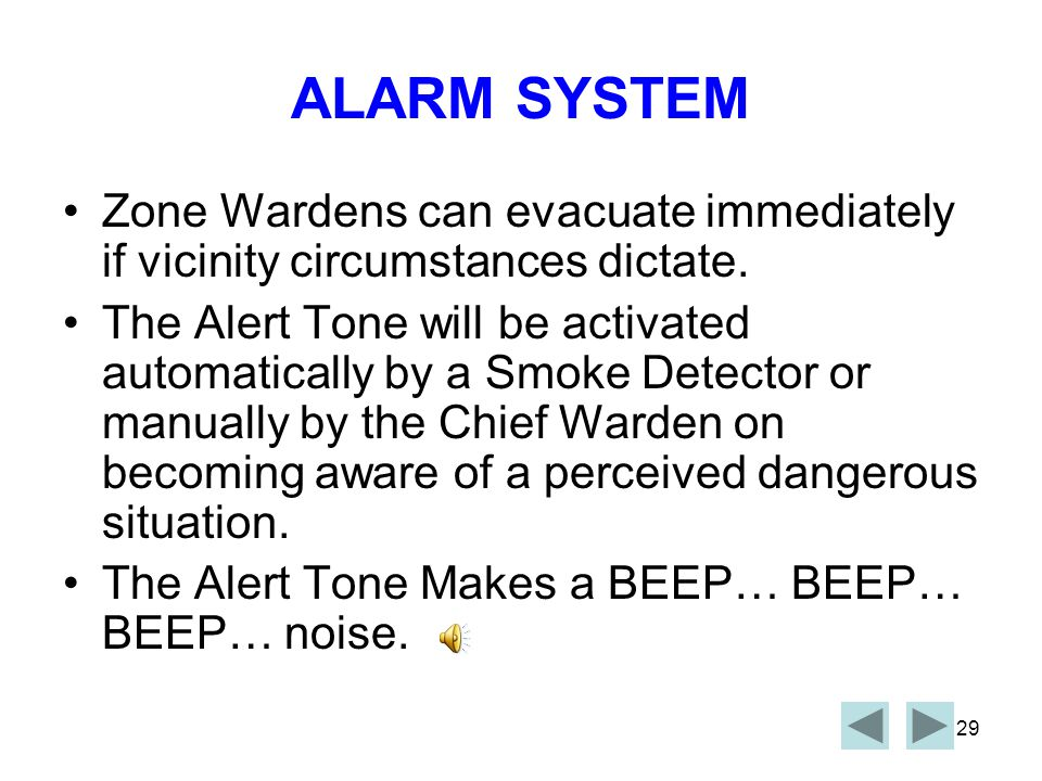 ALARM SYSTEM Zone Wardens can evacuate immediately if vicinity circumstances dictate.