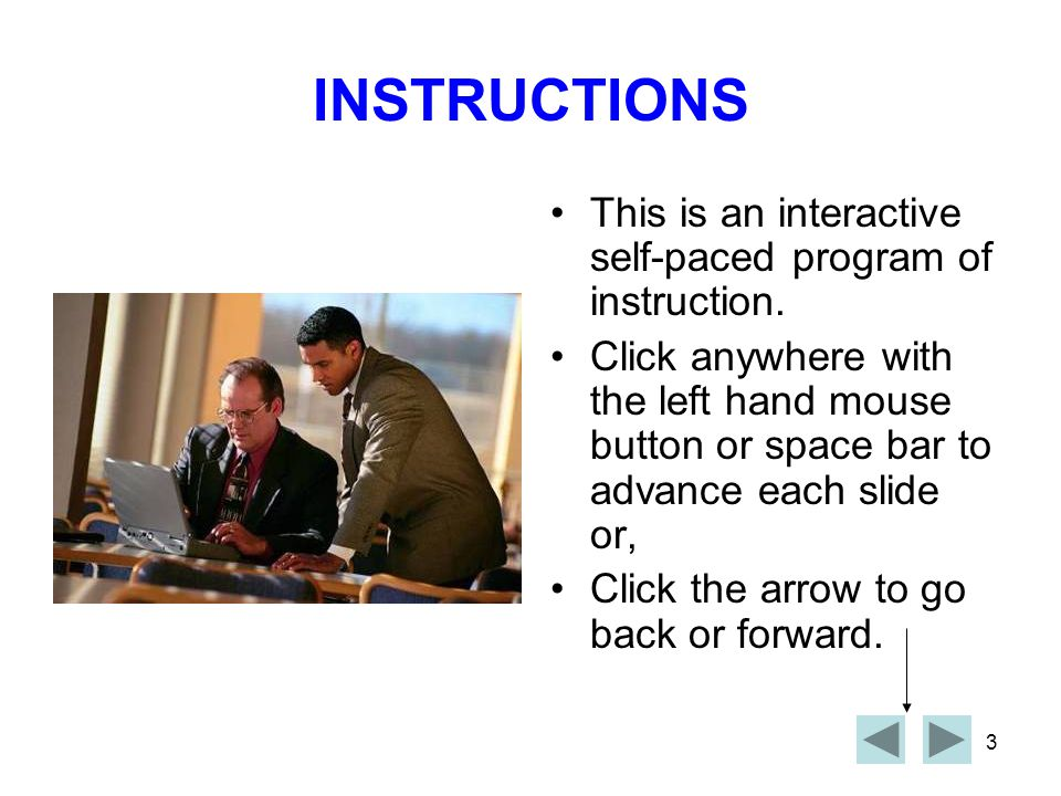 INSTRUCTIONS This is an interactive self-paced program of instruction.