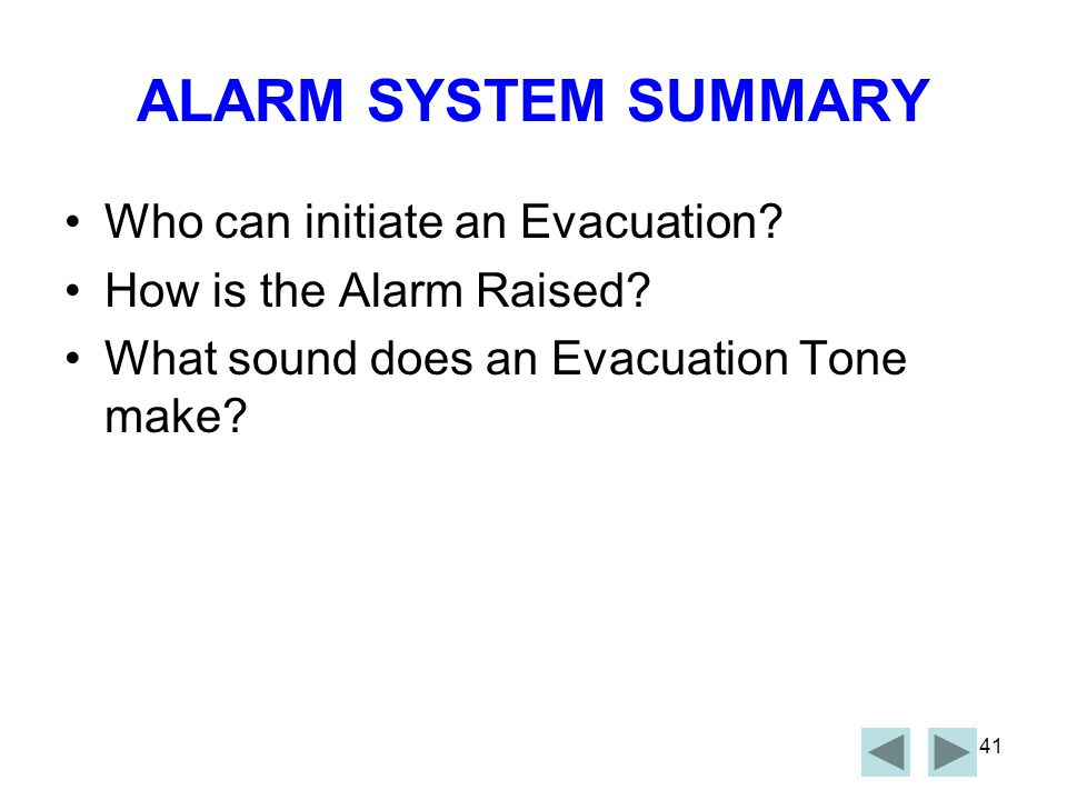 ALARM SYSTEM SUMMARY Who can initiate an Evacuation