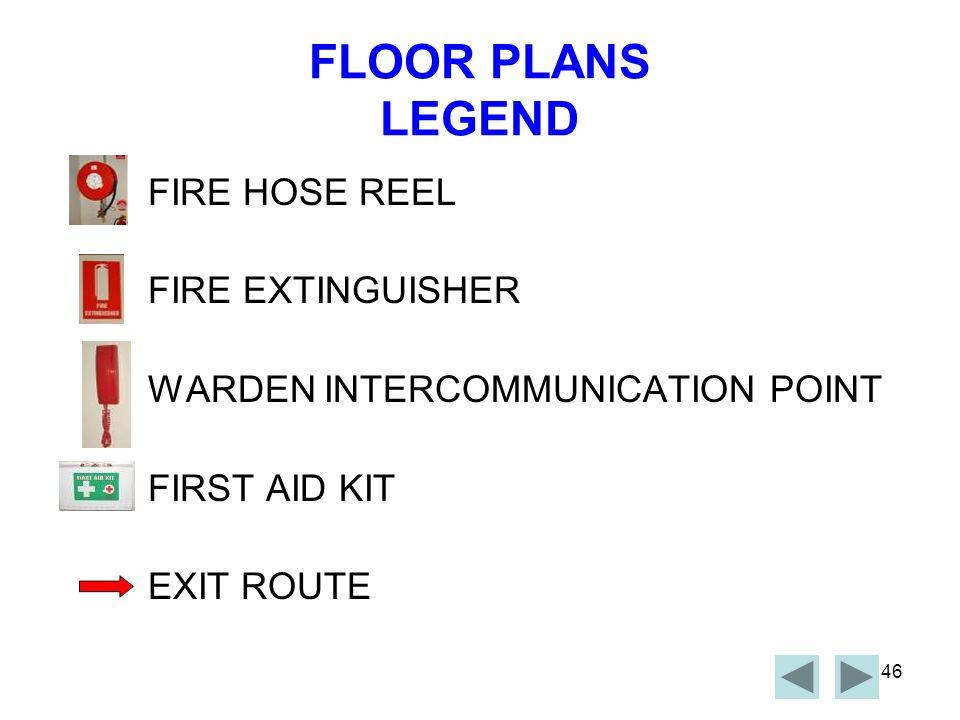 FLOOR PLANS LEGEND FIRE HOSE REEL FIRE EXTINGUISHER