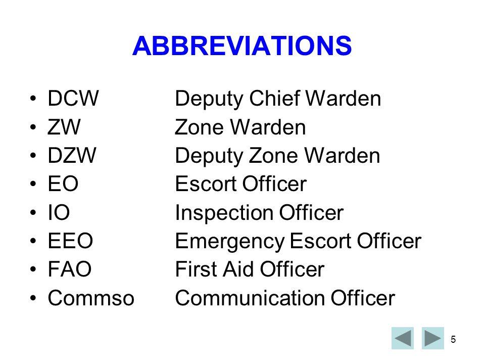 ABBREVIATIONS DCW Deputy Chief Warden ZW Zone Warden