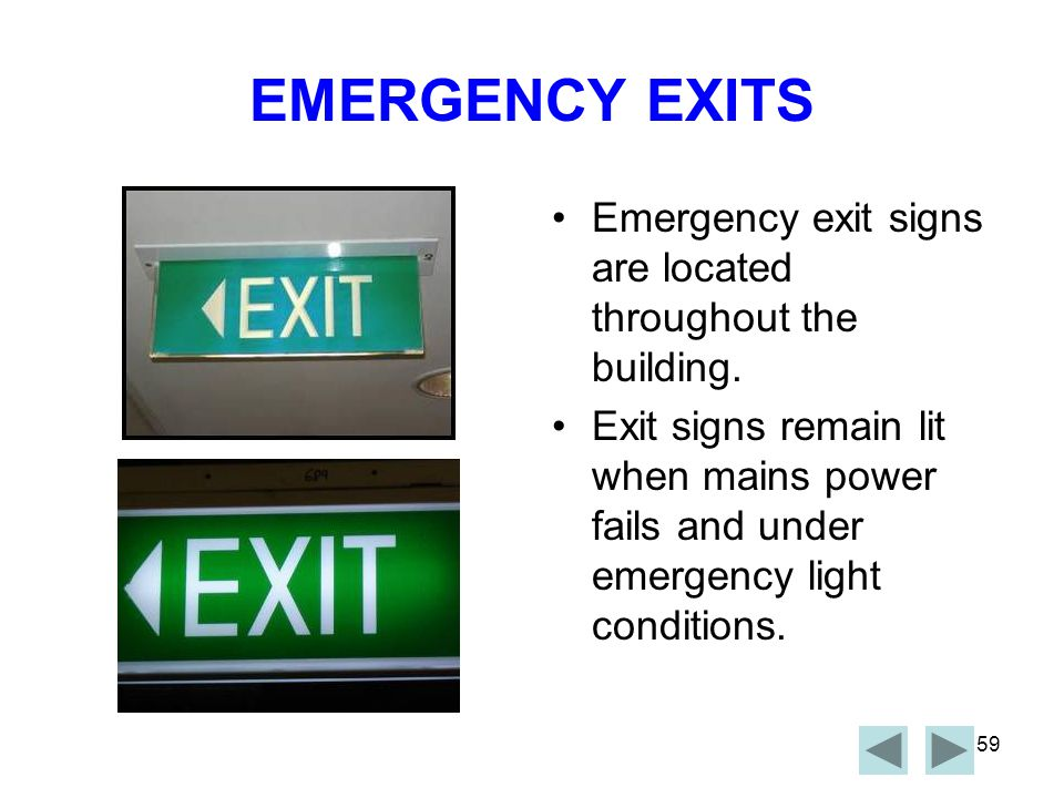 EMERGENCY EXITS Emergency exit signs are located throughout the building.