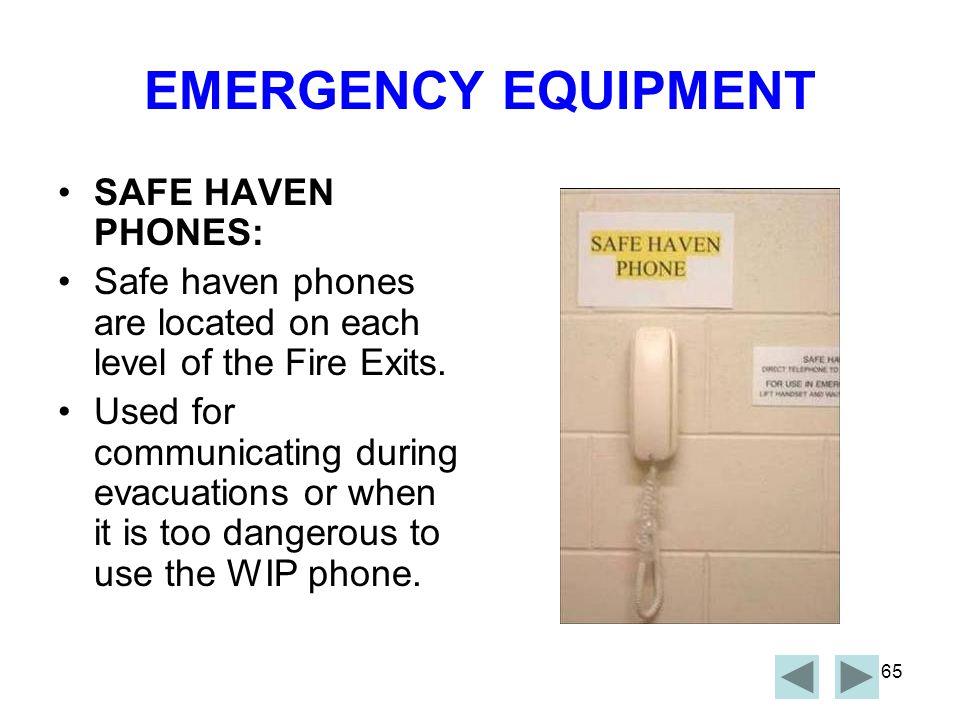 EMERGENCY EQUIPMENT SAFE HAVEN PHONES: