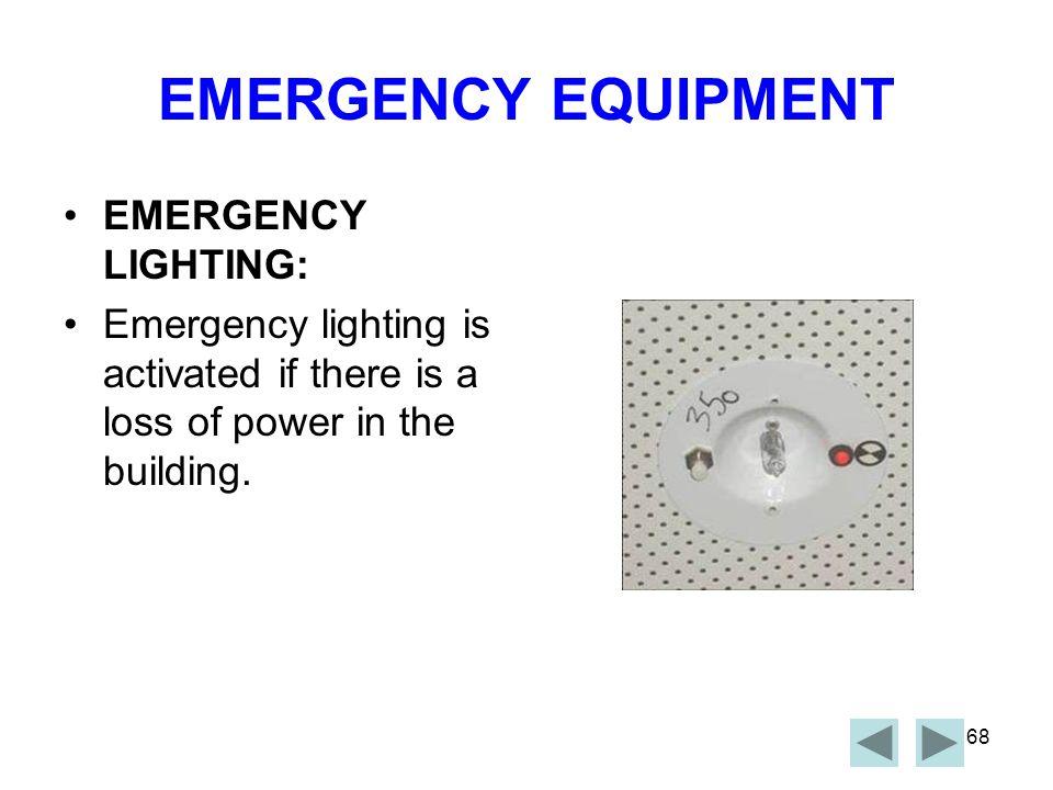 EMERGENCY EQUIPMENT EMERGENCY LIGHTING: