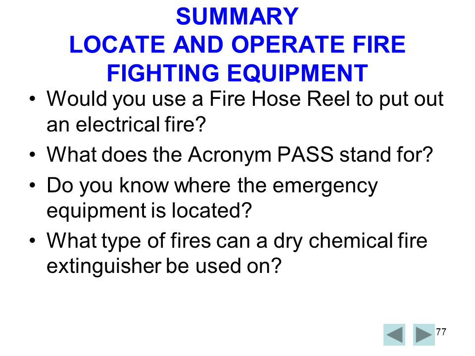 SUMMARY LOCATE AND OPERATE FIRE FIGHTING EQUIPMENT