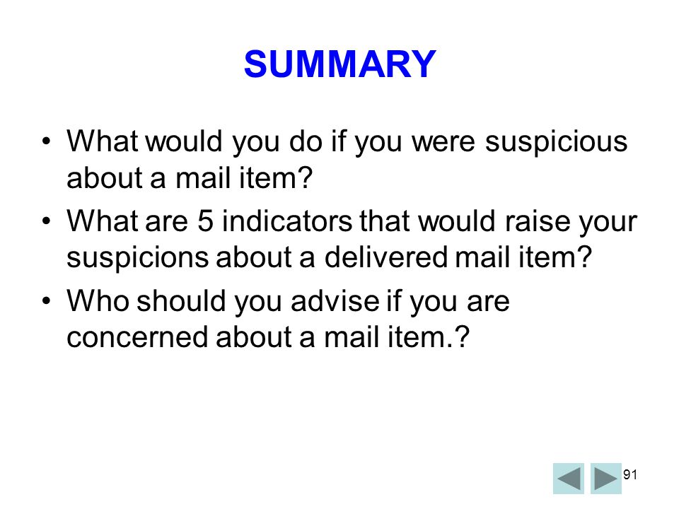 SUMMARY What would you do if you were suspicious about a mail item