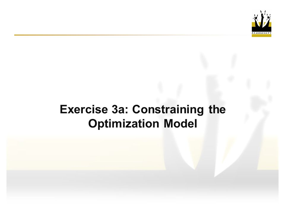Exercise 3a: Constraining the Optimization Model