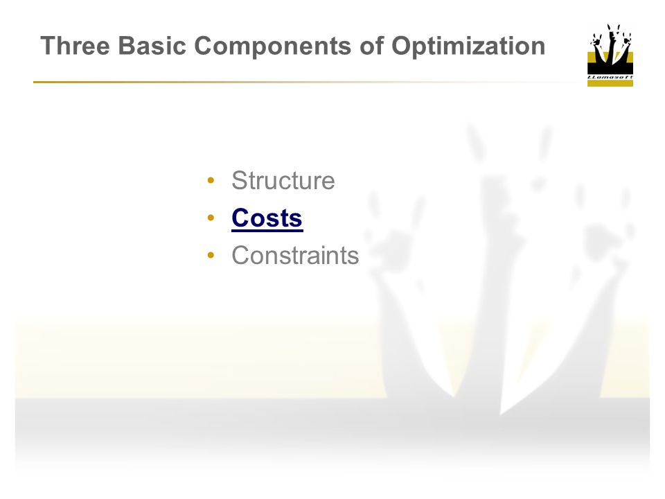 Three Basic Components of Optimization
