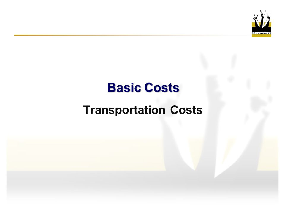 Basic Costs Transportation Costs