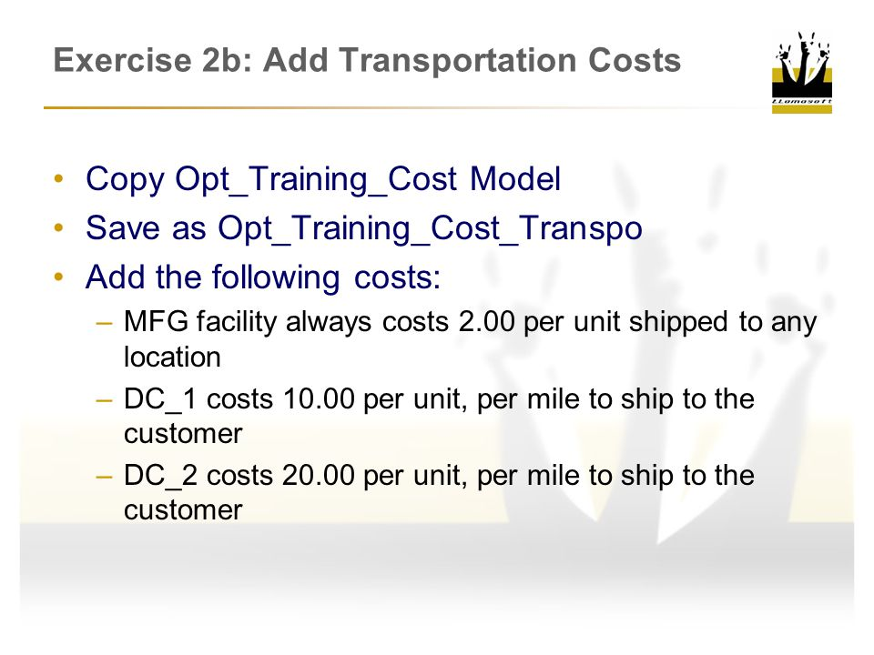 Exercise 2b: Add Transportation Costs