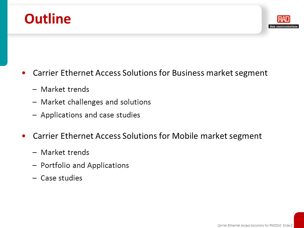 Outline Carrier Ethernet Access Solutions for Business market segment